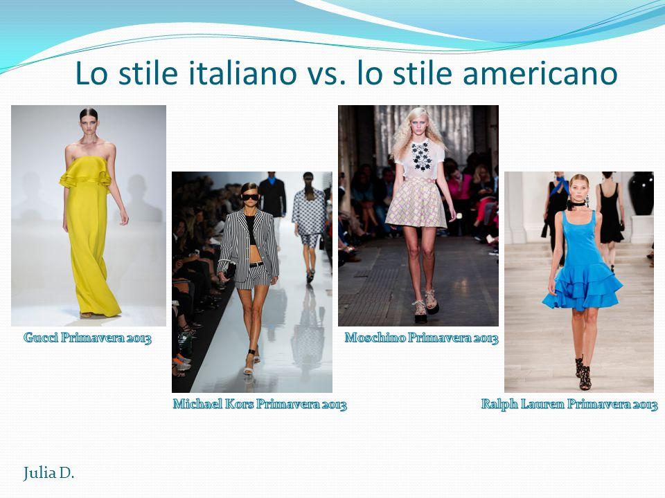 Lo stile italiano vs. lo stile americano