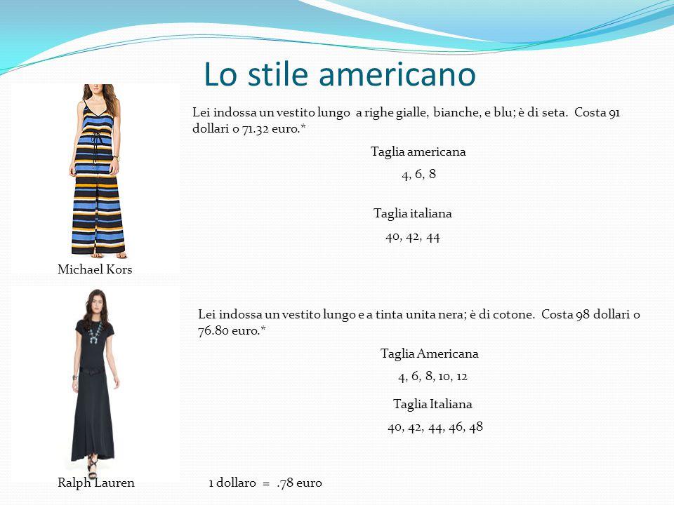 Lo stile americano Lei indossa un vestito lungo a righe gialle, bianche, e blu; è di seta. Costa 91 dollari o 71.32 euro.*