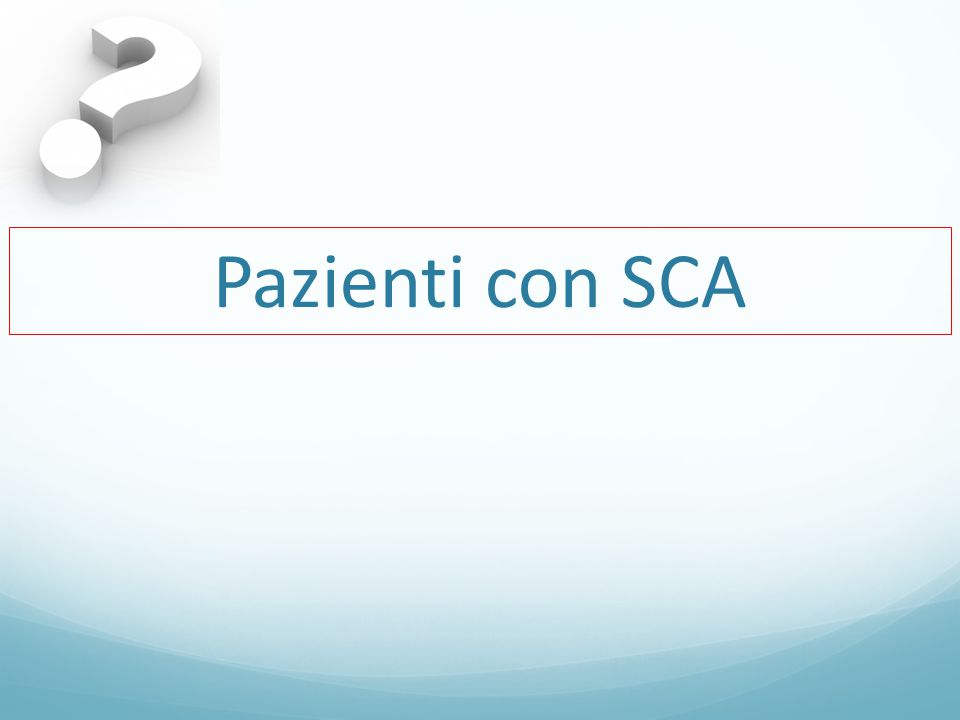 Pazienti con SCA
