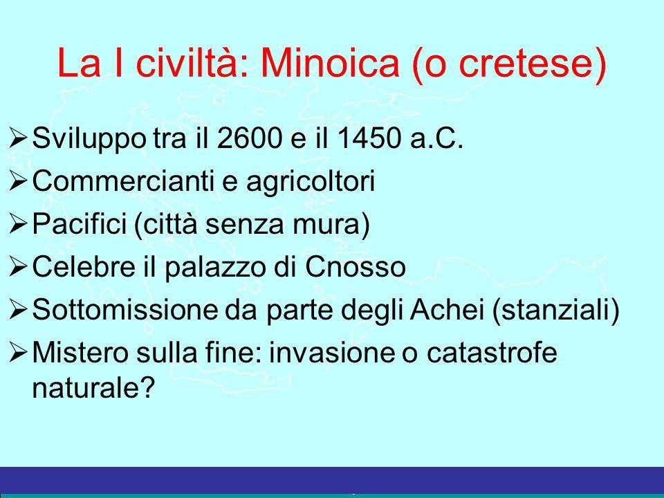 La I civiltà: Minoica (o cretese)
