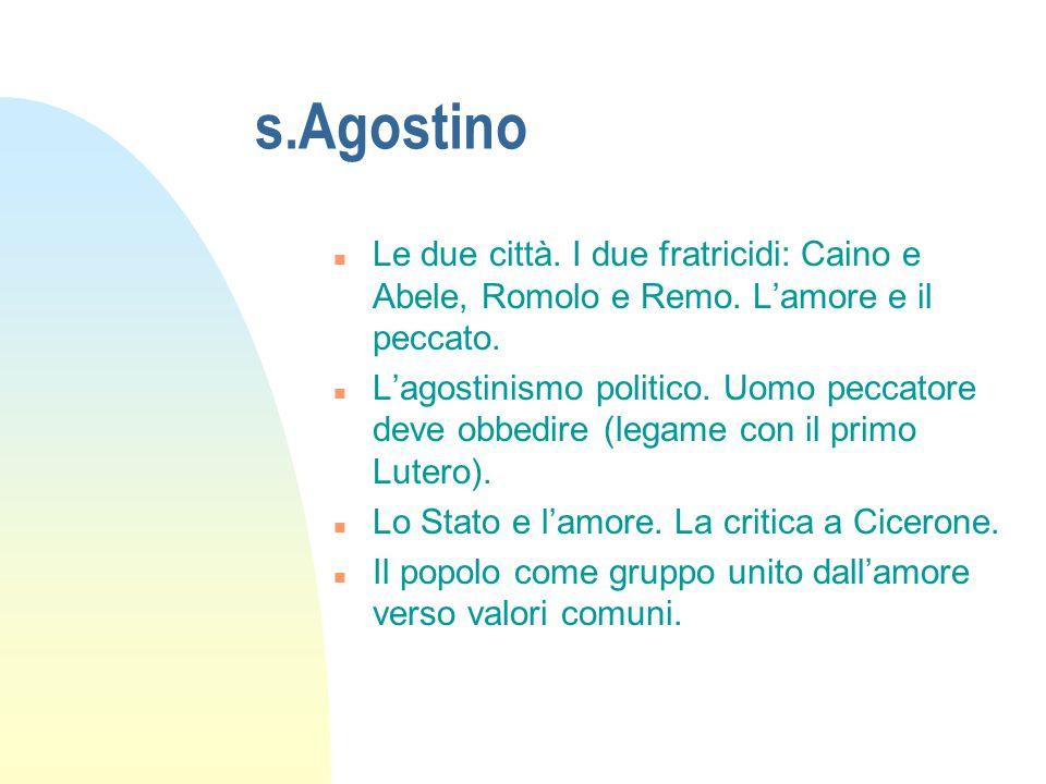s.Agostino Le due città. I due fratricidi: Caino e Abele, Romolo e Remo. L'amore e il peccato.