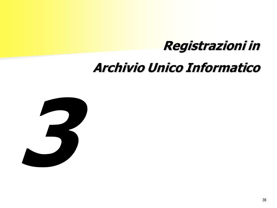 Registrazioni in Archivio Unico Informatico 3
