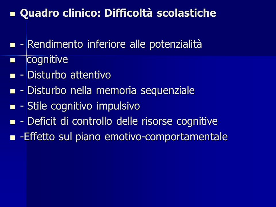 Quadro clinico: Difficoltà scolastiche
