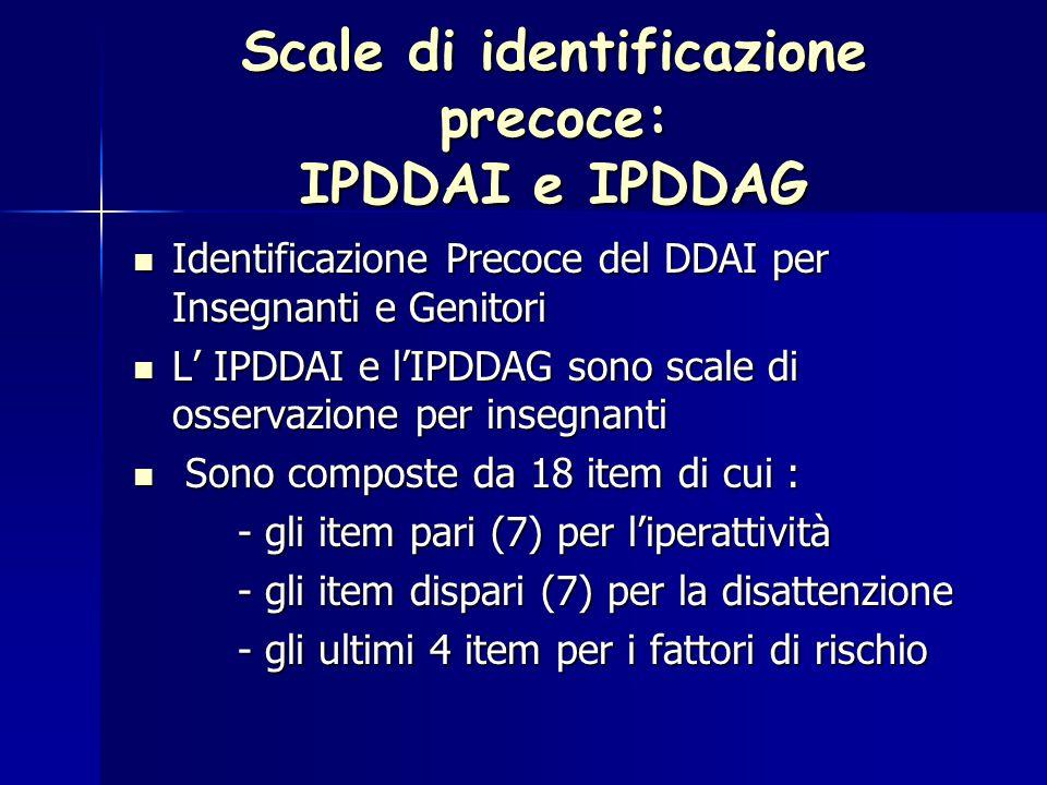 Scale di identificazione precoce: IPDDAI e IPDDAG