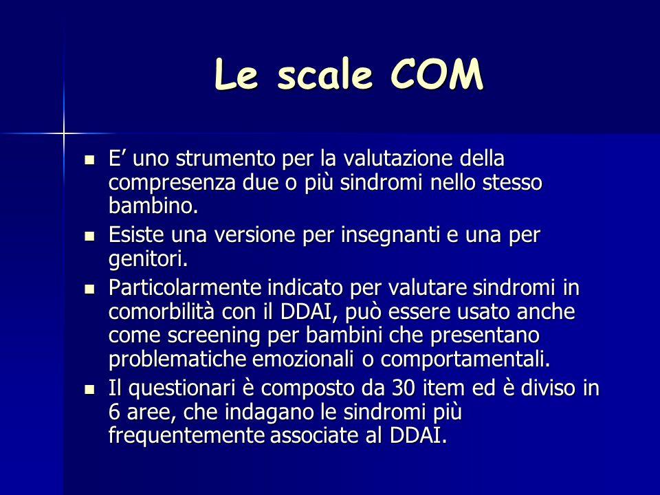 Le scale COM E' uno strumento per la valutazione della compresenza due o più sindromi nello stesso bambino.
