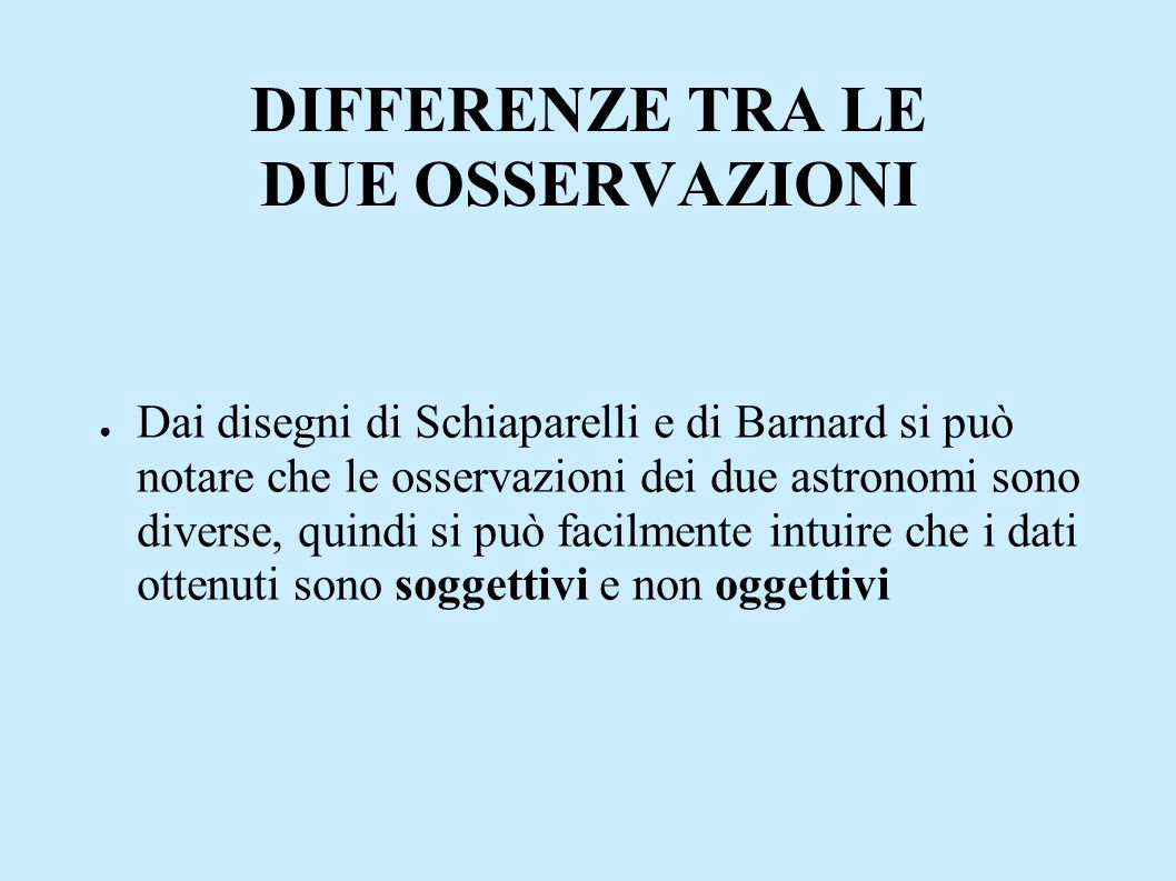 DIFFERENZE TRA LE DUE OSSERVAZIONI