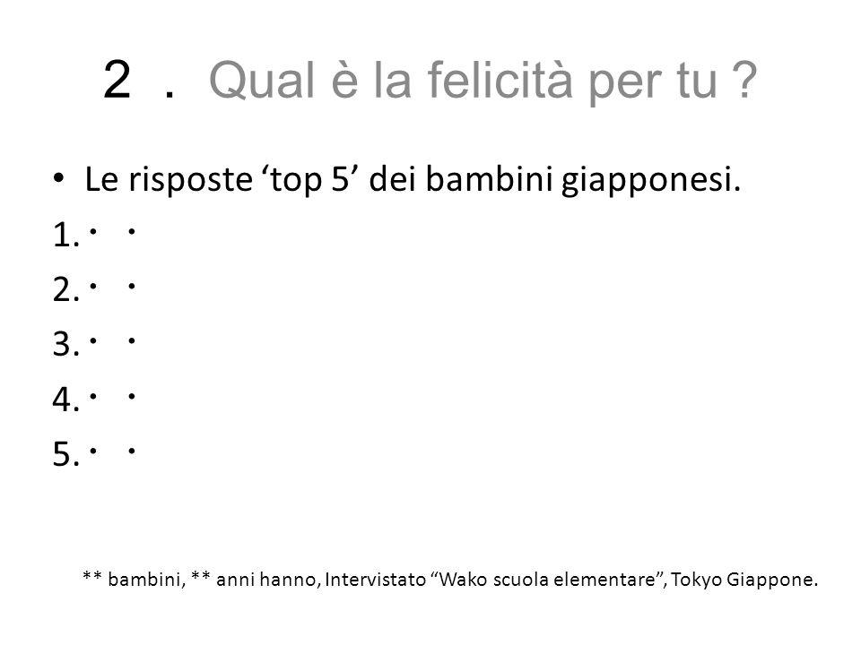 2. Qual è la felicità per tu?