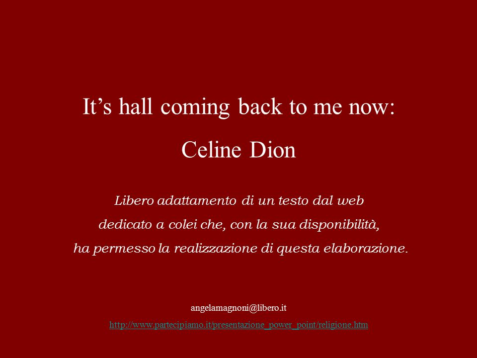 It's hall coming back to me now: Celine Dion