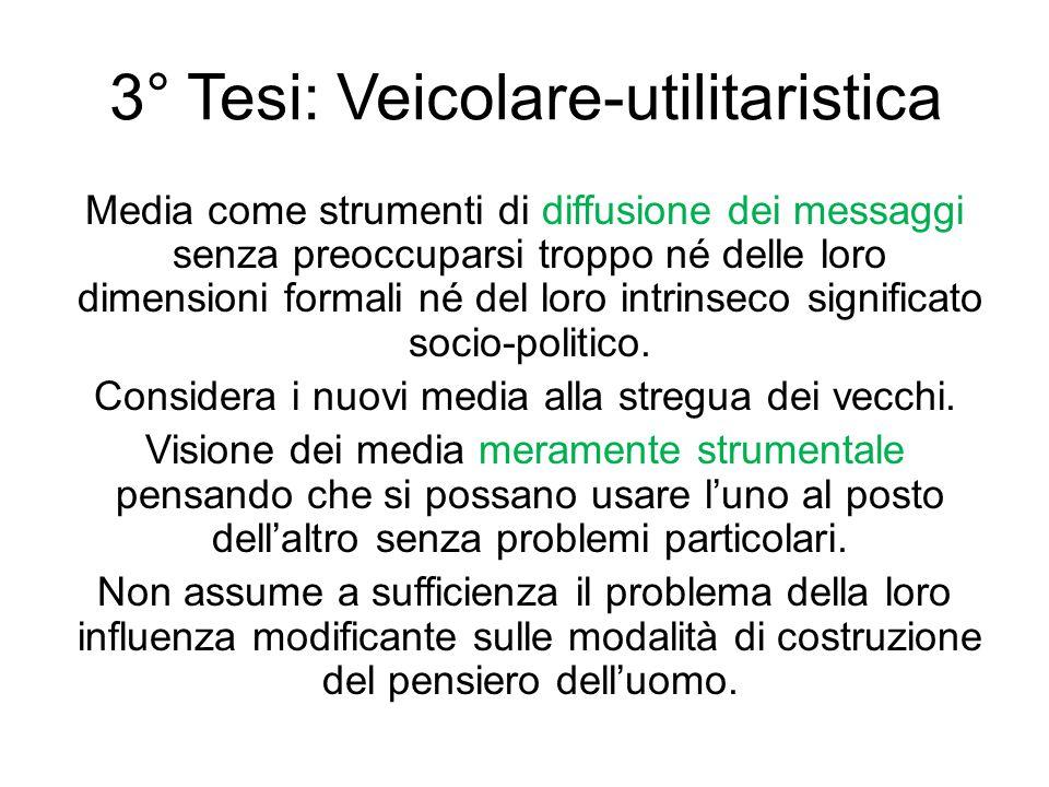 3° Tesi: Veicolare-utilitaristica
