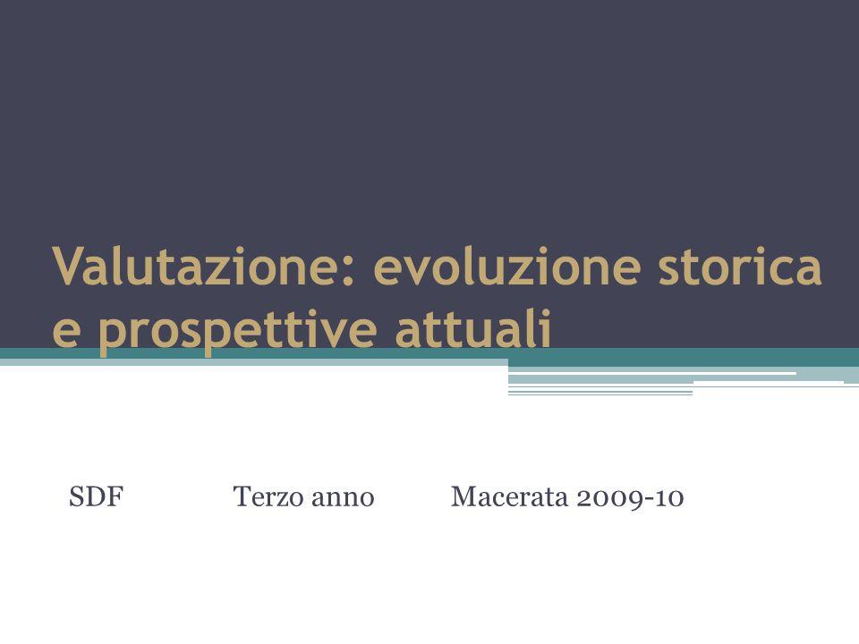 Valutazione: evoluzione storica e prospettive attuali