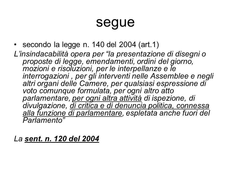 segue secondo la legge n. 140 del 2004 (art.1)
