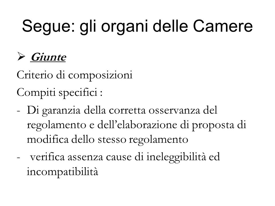 Segue: gli organi delle Camere