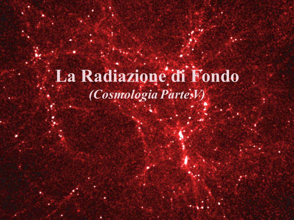 La Radiazione di Fondo (Cosmologia Parte V)