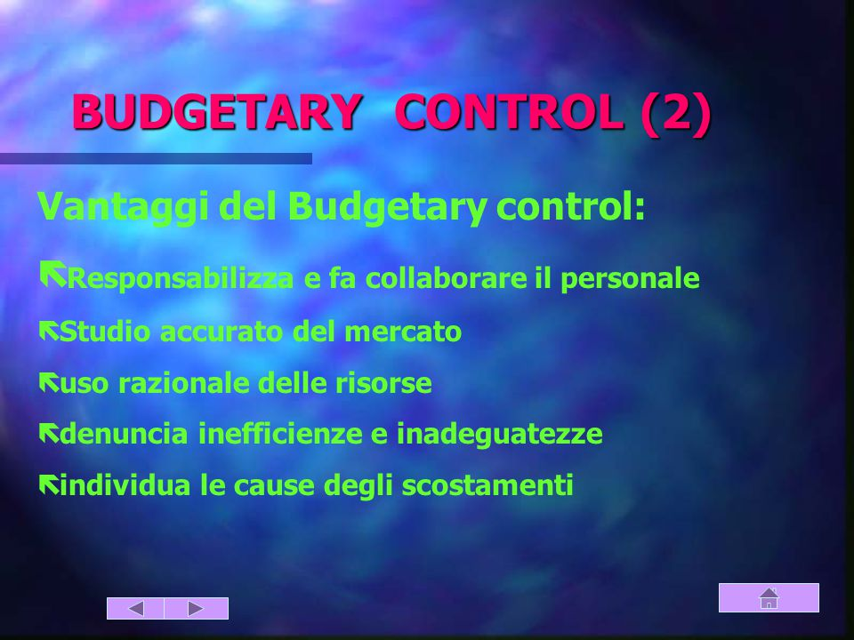 BUDGETARY CONTROL (2) Vantaggi del Budgetary control: