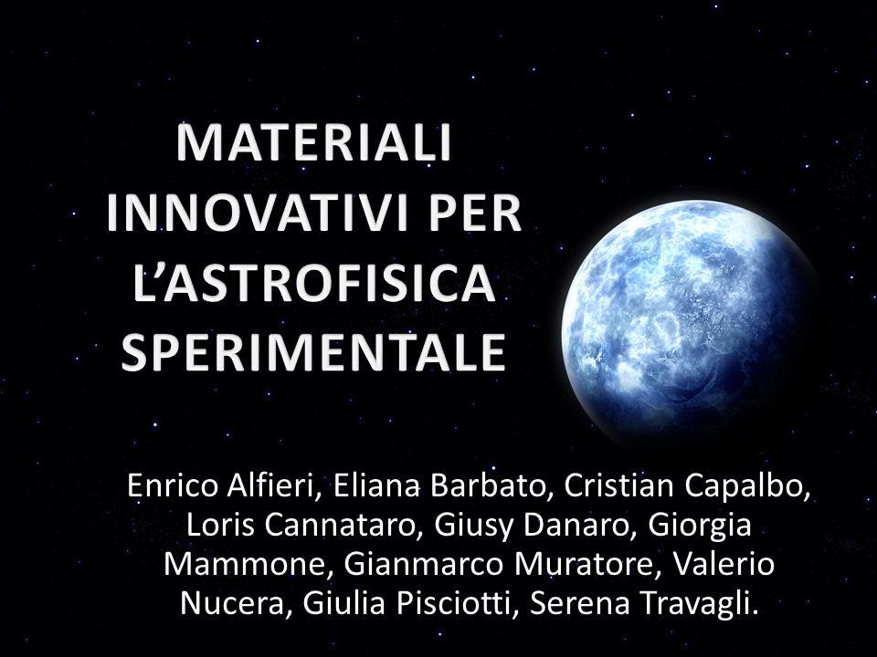 MATERIALI INNOVATIVI PER L'ASTROFISICA SPERIMENTALE
