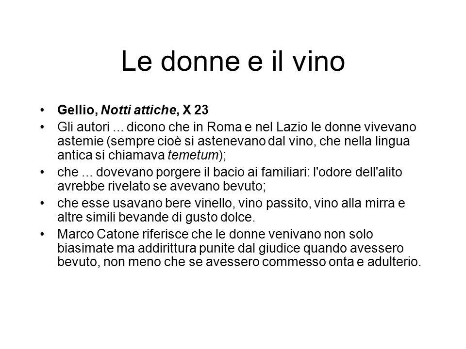 Le donne e il vino Gellio, Notti attiche, X 23