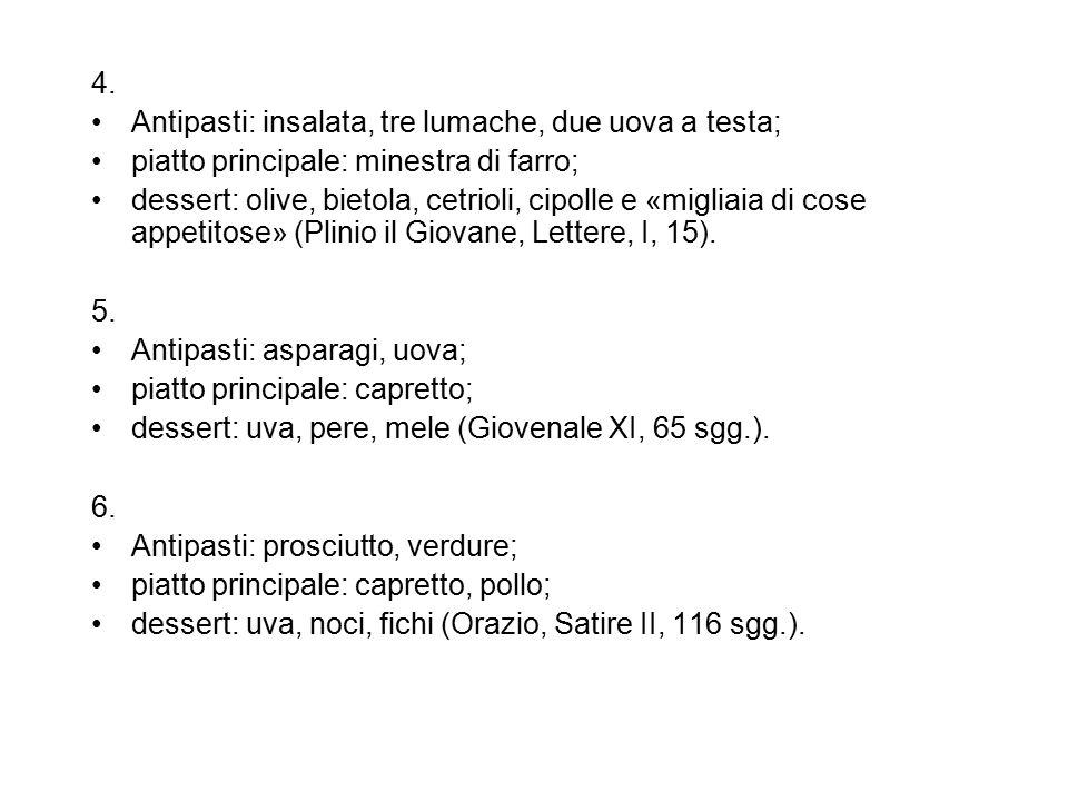 4. Antipasti: insalata, tre lumache, due uova a testa; piatto principale: minestra di farro;
