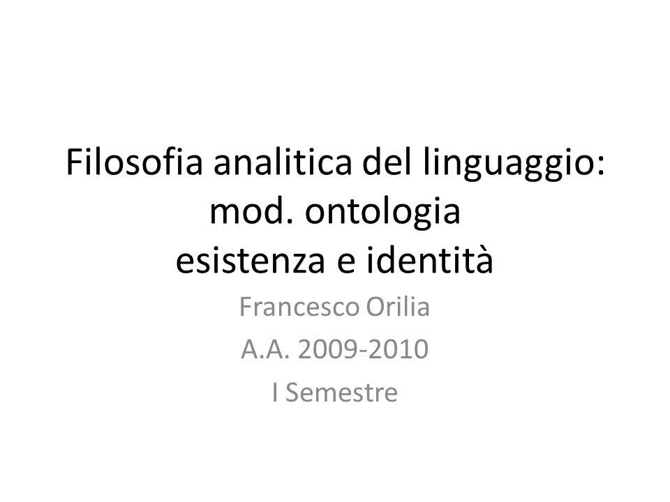 Francesco Orilia A.A. 2009-2010 I Semestre