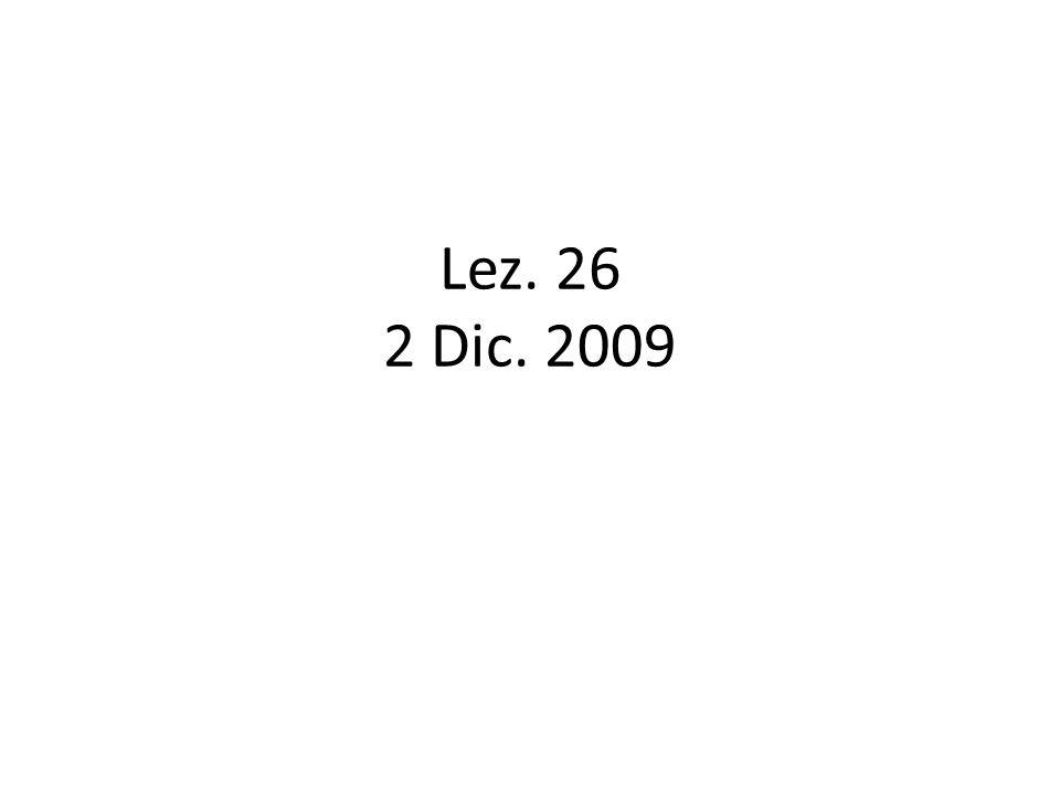Lez. 26 2 Dic. 2009