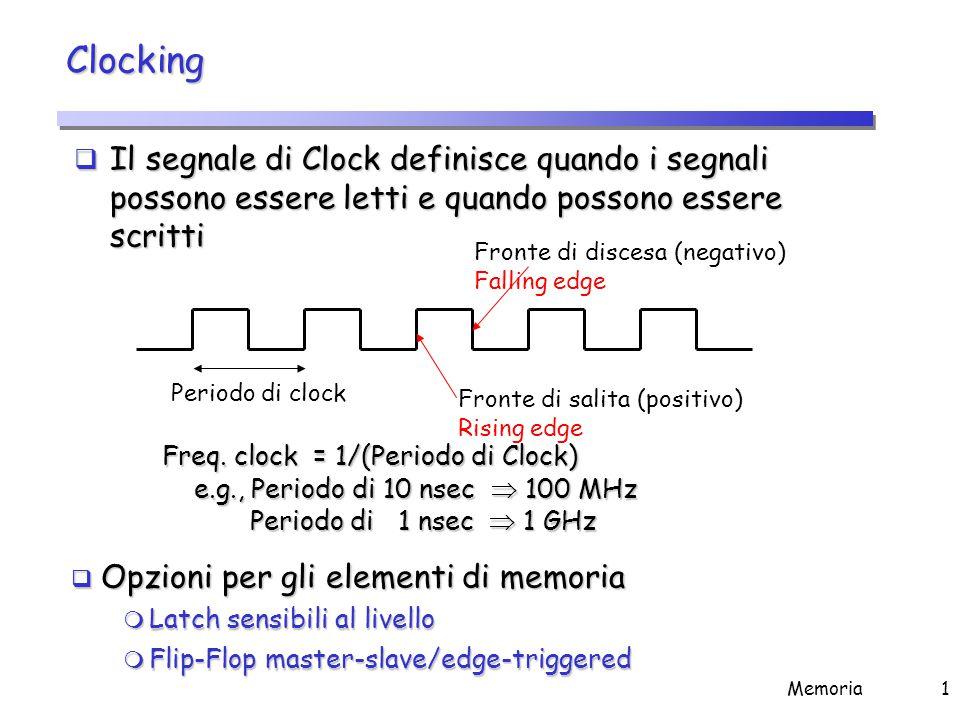 Elementi di Memoria Latch Set-reset Latch D sensibile al livello