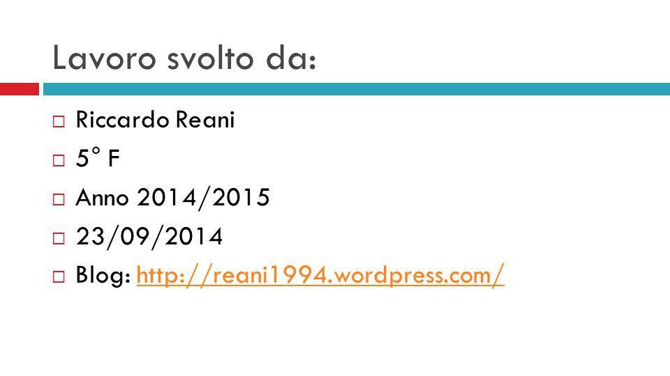 Lavoro svolto da: Riccardo Reani 5° F Anno 2014/2015 23/09/2014