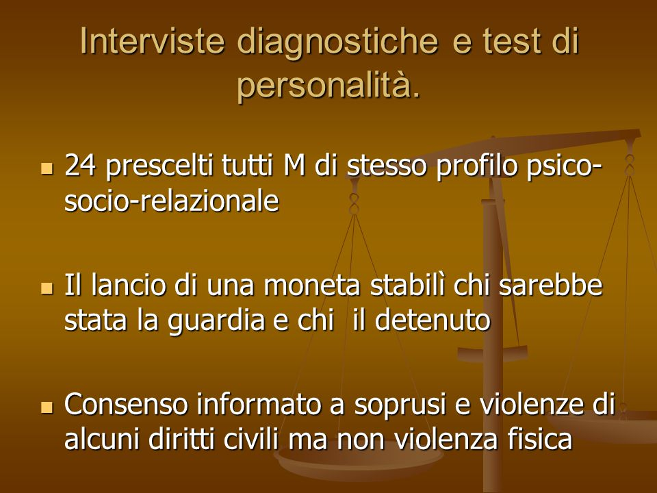 Interviste diagnostiche e test di personalità.
