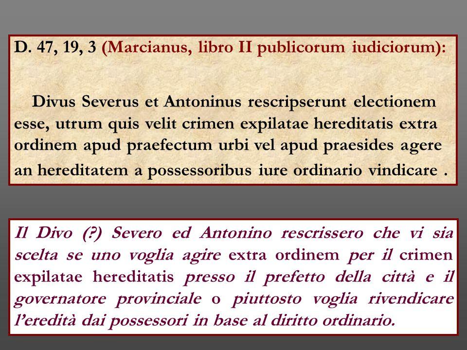 D. 47, 19, 3 (Marcianus, libro II publicorum iudiciorum):