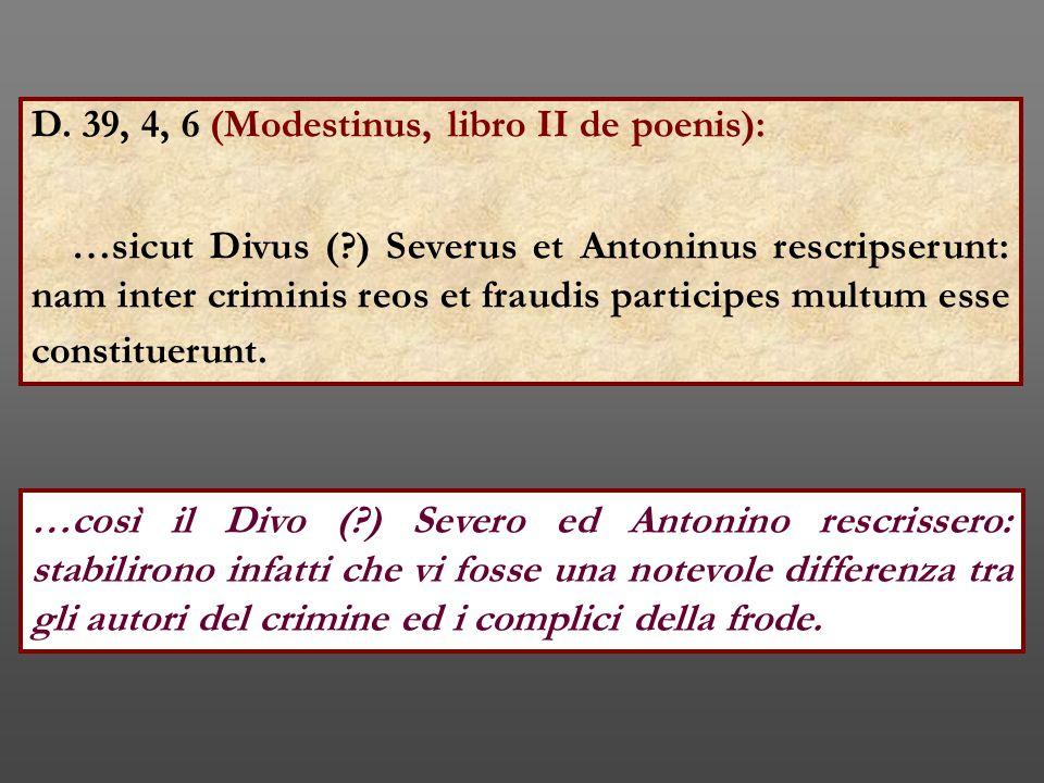 D. 39, 4, 6 (Modestinus, libro II de poenis):