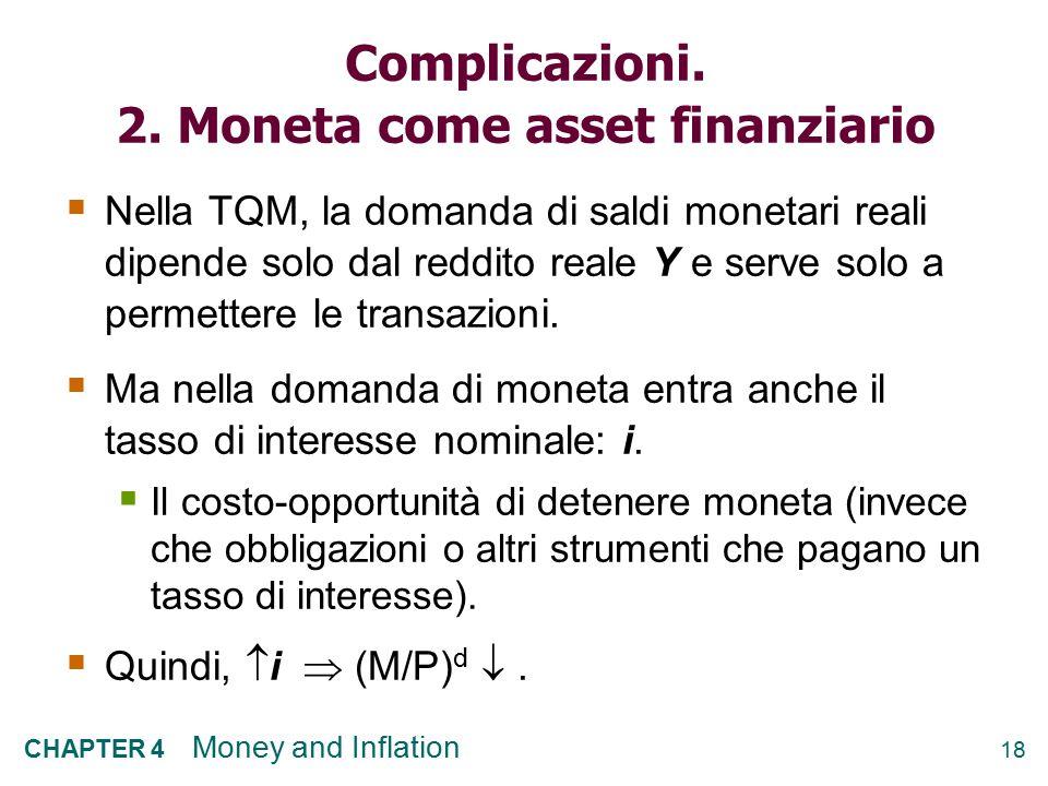 Complicazioni. 2. Moneta come asset finanziario