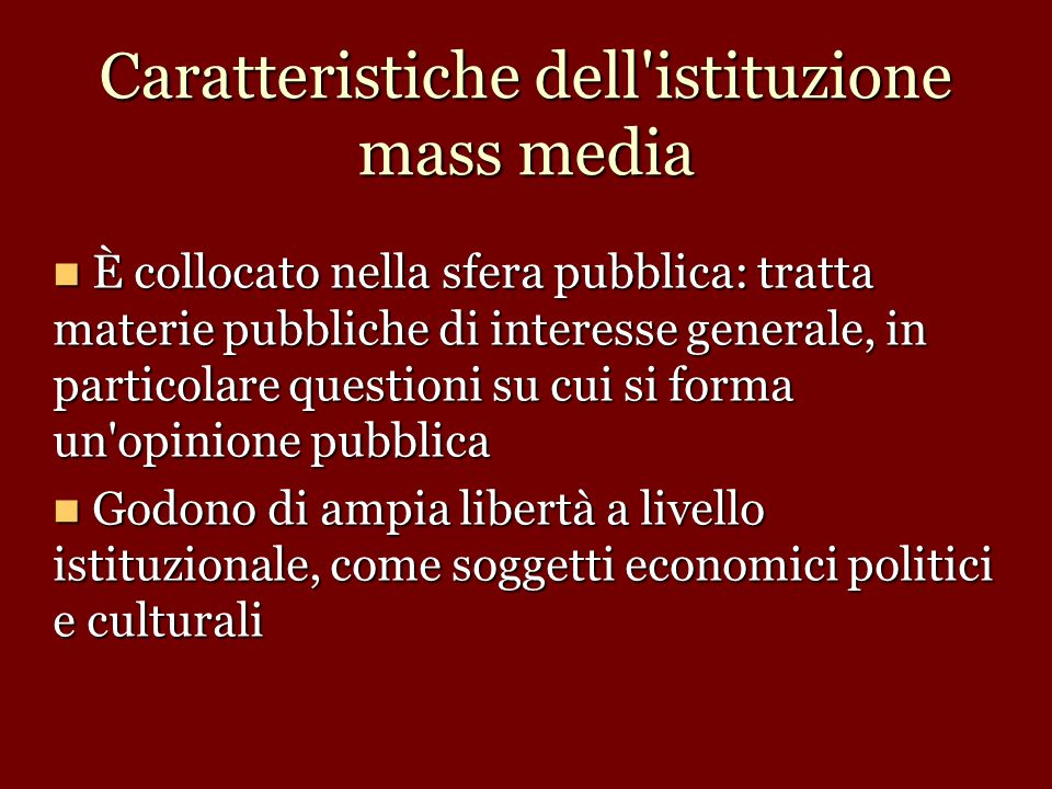 Caratteristiche dell istituzione mass media