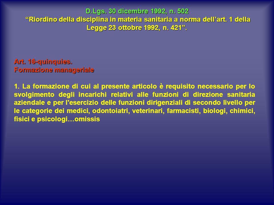 D.Lgs. 30 dicembre 1992, n. 502 Riordino della disciplina in materia sanitaria a norma dell'art. 1 della Legge 23 ottobre 1992, n. 421 .