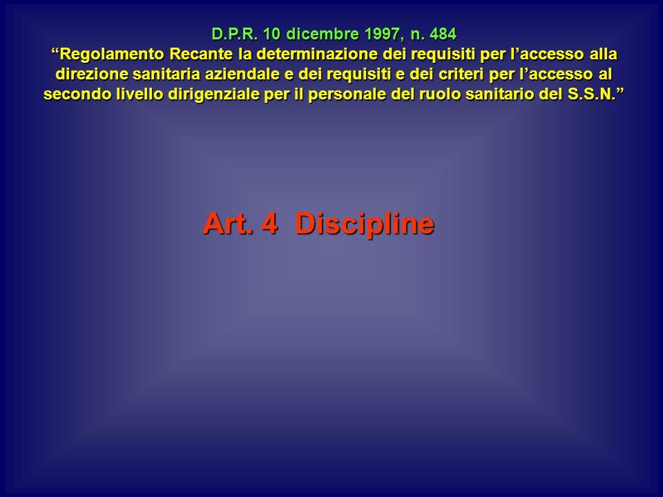 Art. 4 Discipline D.P.R. 10 dicembre 1997, n. 484