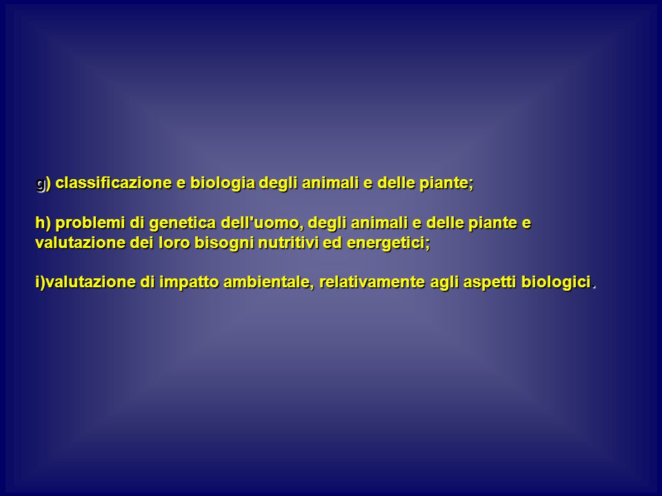 g) classificazione e biologia degli animali e delle piante;