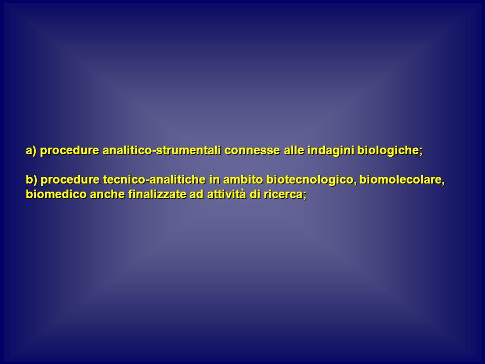 a) procedure analitico-strumentali connesse alle indagini biologiche;