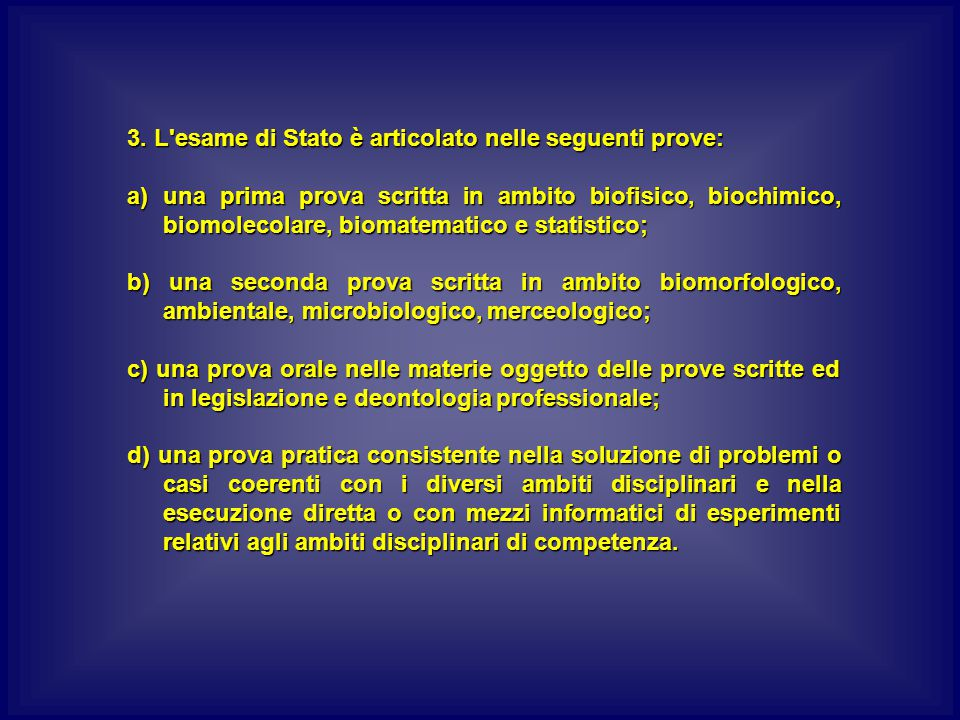 3. L esame di Stato è articolato nelle seguenti prove: