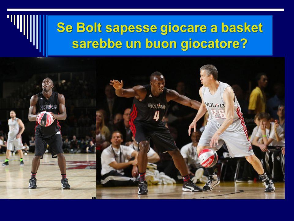 Se Bolt sapesse giocare a basket sarebbe un buon giocatore