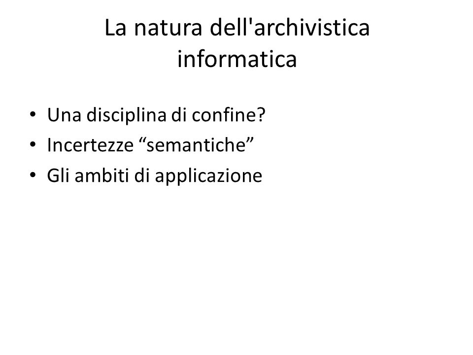 La natura dell archivistica informatica