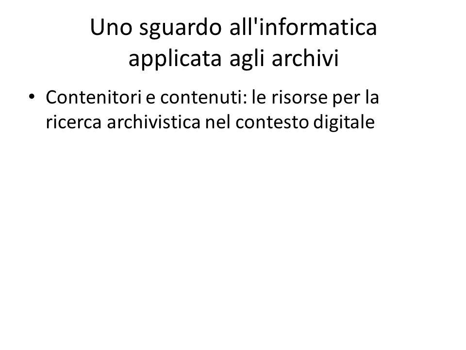 Uno sguardo all informatica applicata agli archivi