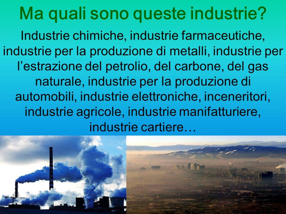Ma quali sono queste industrie