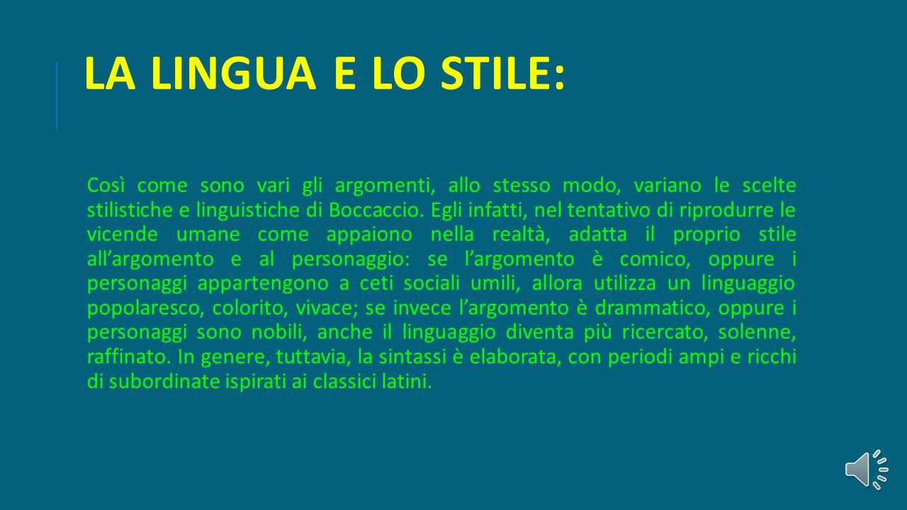 LA LINGUA E LO STILE: