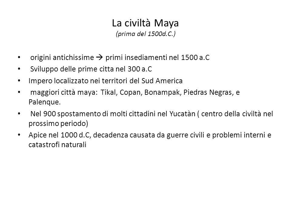 La civiltà Maya (prima del 1500d.C.)