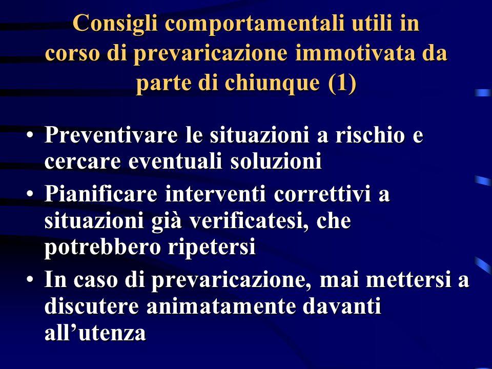 Consigli comportamentali utili in corso di prevaricazione immotivata da parte di chiunque (1)