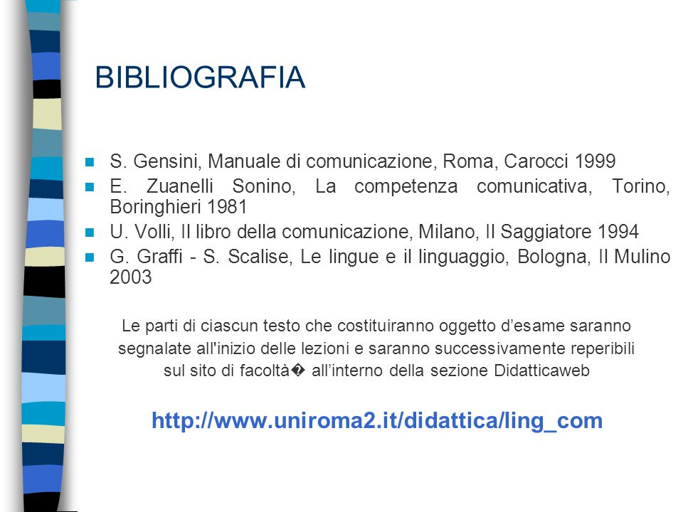 BIBLIOGRAFIA http://www.uniroma2.it/didattica/ling_com