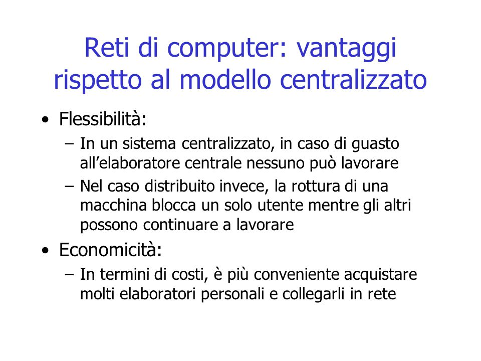 Reti di computer: vantaggi rispetto al modello centralizzato