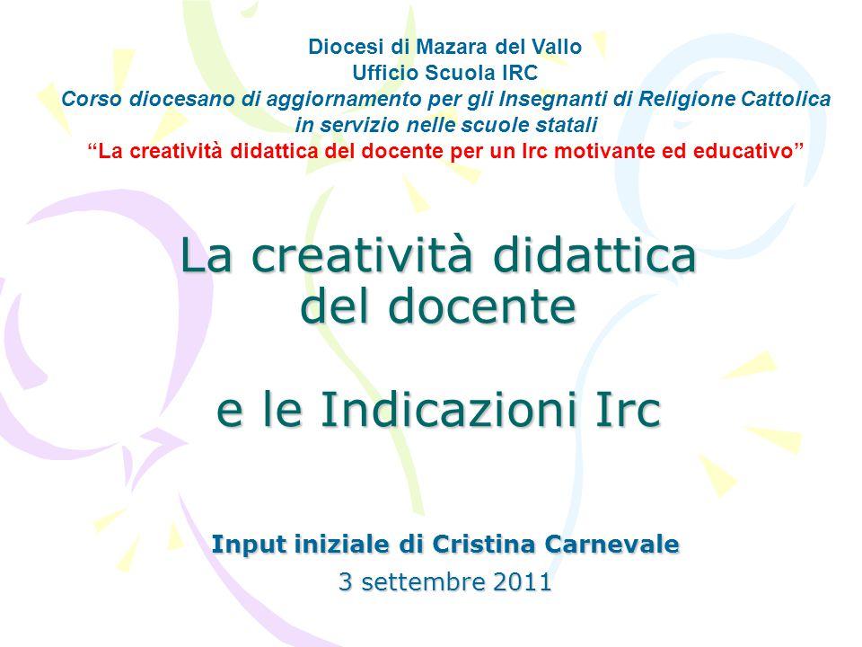 La creatività didattica del docente e le Indicazioni Irc