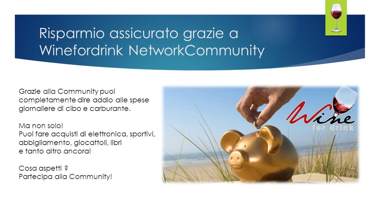 Risparmio assicurato grazie a Winefordrink NetworkCommunity