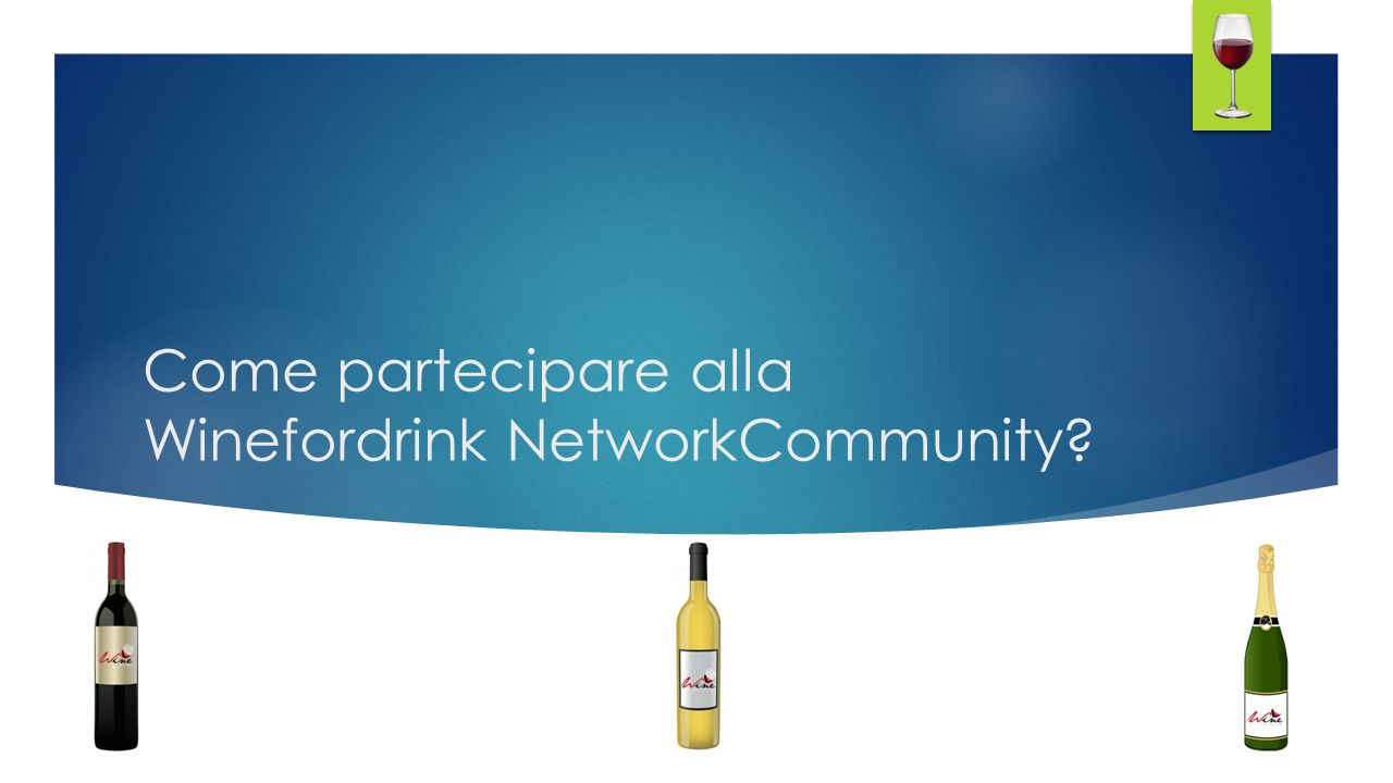 Come partecipare alla Winefordrink NetworkCommunity
