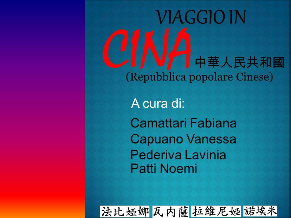 CINA中華人民共和國 Viaggio in A cura di: Camattari Fabiana Capuano Vanessa