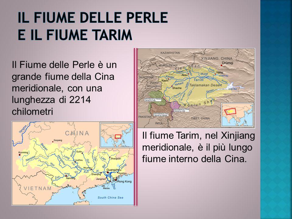 Il FIUME DELLE PERLE E IL FIUME TARIM