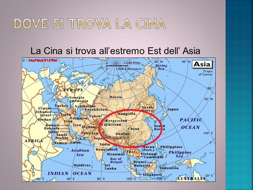 La Cina si trova all'estremo Est dell' Asia